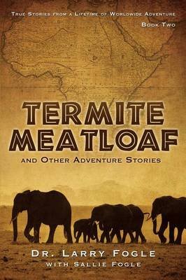 Termite Meatloaf and Other Adventure Stories (Paperback)