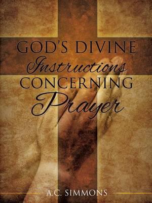 God's Divine Instructions Concerning Prayer (Paperback)