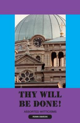 Thy Will Be Done! (Paperback)