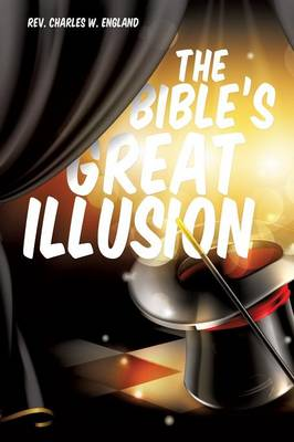 The Bible's Great Illusion (Paperback)