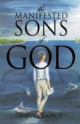 The Manifested Sons of God (Paperback)