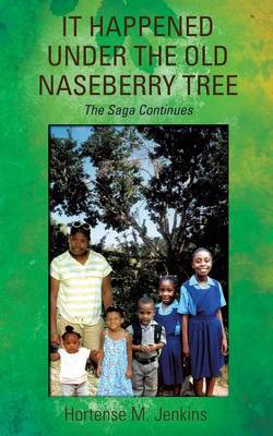 It Happened Under the Old Naseberry Tree (Paperback)