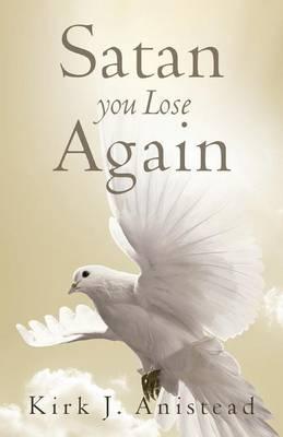 Satan You Lose Again (Paperback)