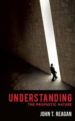 Understanding the Prophetic Nature (Paperback)