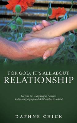 For God, It's All about Relationship (Paperback)