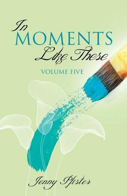 In Moments Like These Volume Five (Paperback)