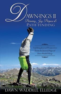 Dawn-Ings II Pursuing Joy, Purpose & Path-Finding (Paperback)