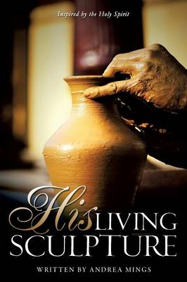 His Living Sculpture (Paperback)