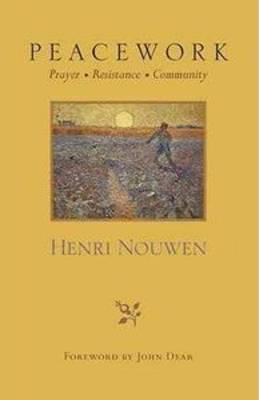 Peacework: Prayer Resistance Community (Paperback)