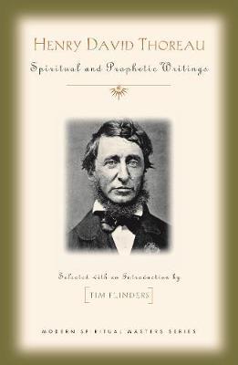 Henry David Thoreau: Spiritual and Prophetic Writings - Modern Spiritual Masters (Paperback)