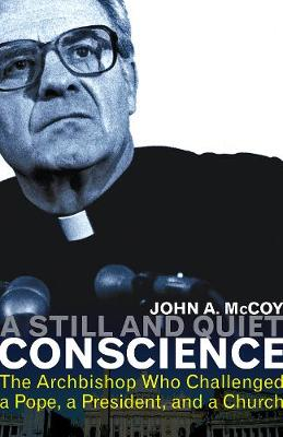 A Still and Quiet Conscience: The Archbishop Who Challenged a Pope, a President, and a Church (Paperback)