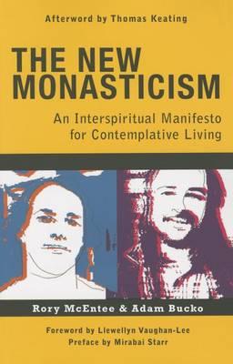 The New Monasticism: A Manifesto for Contemplative Living (Paperback)