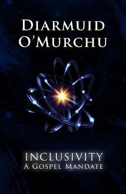 Inclusivity: A Gospel Mandate (Paperback)