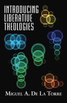 Introducing Liberative Theologies - Introducing Series (Paperback)