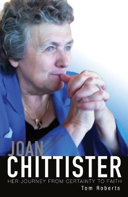 Joan Chittister: Her Journey from Certainty to Faith (Hardback)