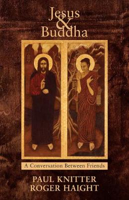 Jesus and Buddha: Friends in Conversation (Paperback)