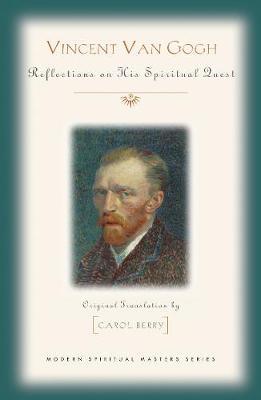 Vincent Van Gogh: His Spiritual Vision in Life and Art - Modern Spiritual Masters (Paperback)