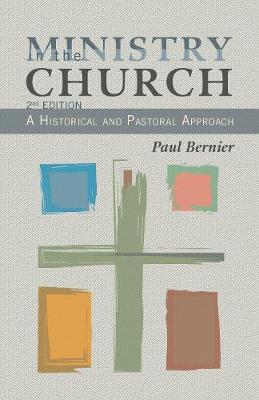 Ministry in the Church: An Historical and Pastoral Approach (Paperback)
