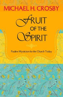Fruit of the Spirit: Pauline Mysticism for the Church Today (Paperback)