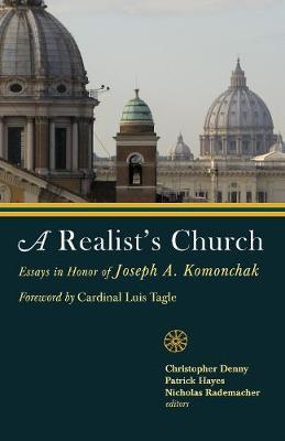 A Realist's Church: Essays in Honor of Joseph A. Komonchak (Paperback)