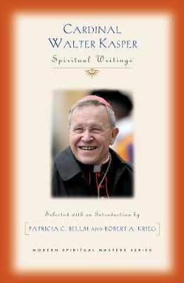 Cardinal Walter Kasper: Spiritual Writings - Modern Spiritual Masters (Paperback)