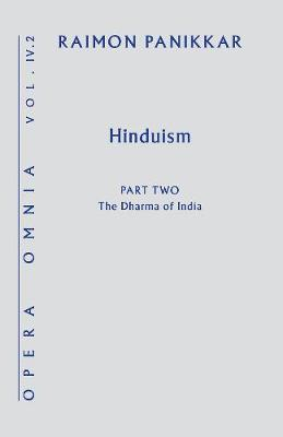 Hinduism: Opera Omnia Vol IV Part Two: The Dharma of India - Opera Omnia (Hardback)