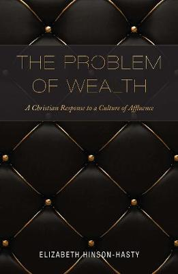 The Problem of Wealth: A Christian Response to a Culture of Affluence (Paperback)