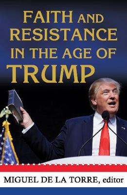 Faith and Resistance in the Age of Trump (Paperback)
