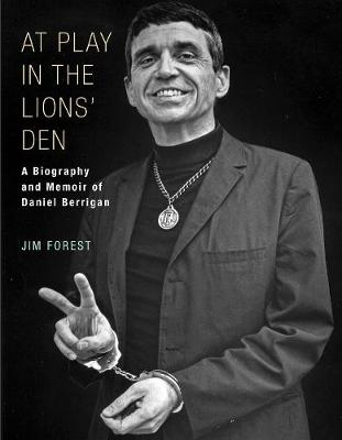 At Play in the Lions' Den: A Biography and Memoir of Daniel Berrigan (Paperback)