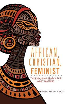 African, Christian, Feminist: The Enduring Search for What Matters (Paperback)