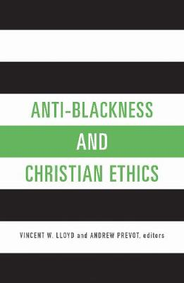 Anti-Blackness and Christian Ethics (Paperback)