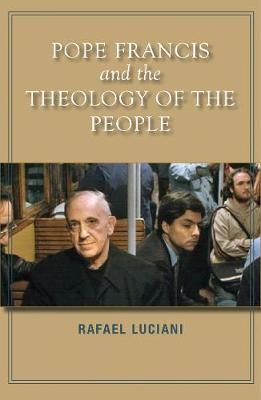 Pope Francis and the Theology of the People (Paperback)
