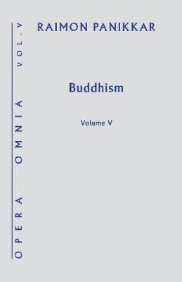 Buddhism: Opera Omnia Volume V - Opera Omnia 5 (Hardback)