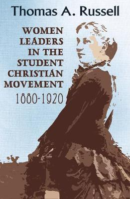 Women Leaders in the Student Christian Movement: 1880-1920 - American Society of Missiology 55 (Paperback)