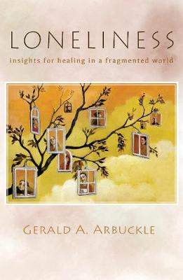 Loneliness: Insights for Healing in a Fragmented World (Paperback)