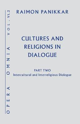 Cultures and Religions in Dialogue: Part Two: Intercultural and Interreligious Dialogue - Opera Omnia (Hardback)