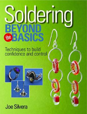 Soldering Beyond the Basics: Techniques to Build Confidence and Control (Paperback)
