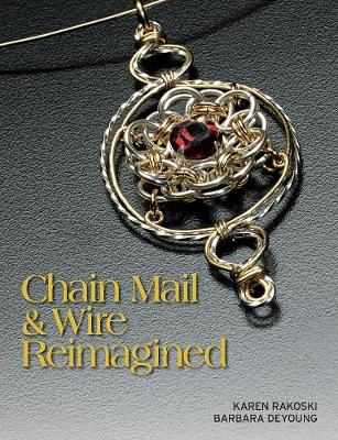Chain Mail & Wire Reimagined (Paperback)