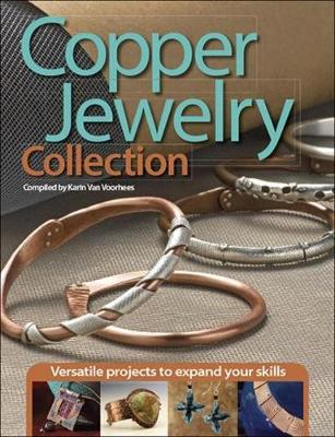 Copper Jewelry Collection: Versatile Projects to Expand Your Skills (Paperback)