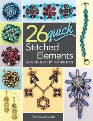 26 Quick Stitched Elements: Endless Jewelry Possibilities (Paperback)