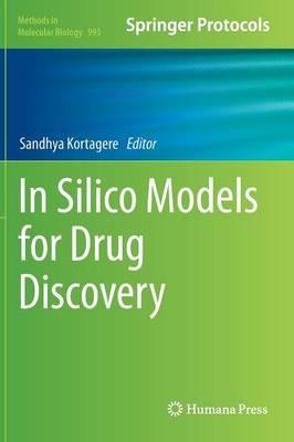 In Silico Models for Drug Discovery - Methods in Molecular Biology 993 (Hardback)