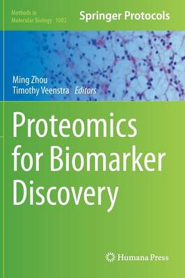 Proteomics for Biomarker Discovery - Methods in Molecular Biology 1002 (Hardback)