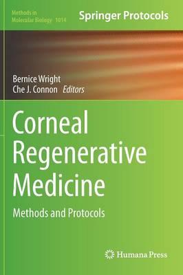 Corneal Regenerative Medicine: Methods and Protocols - Methods in Molecular Biology 1014 (Hardback)