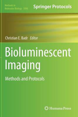 Bioluminescent Imaging: Methods and Protocols - Methods in Molecular Biology 1098 (Hardback)