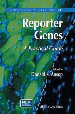 Reporter Genes: A Practical Guide - Methods in Molecular Biology 411 (Paperback)
