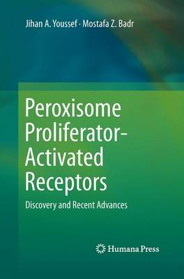 Peroxisome Proliferator-Activated Receptors: Discovery and Recent Advances (Paperback)