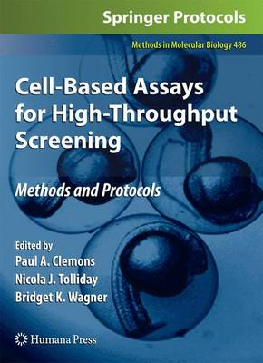 Cell-Based Assays for High-Throughput Screening: Methods and Protocols - Methods in Molecular Biology 486 (Paperback)