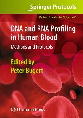 DNA and RNA Profiling in Human Blood: Methods and Protocols - Methods in Molecular Biology 496 (Paperback)