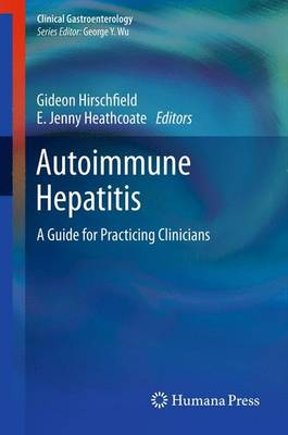 Autoimmune Hepatitis: A Guide for Practicing Clinicians - Clinical Gastroenterology (Paperback)