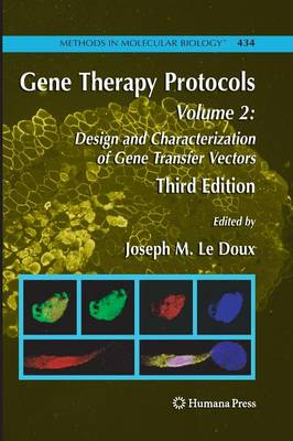 Gene Therapy Protocols: Volume 2: Design and Characterization of Gene Transfer Vectors - Methods in Molecular Biology 434 (Paperback)